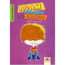 ADAM OVERCOMES SADNESS